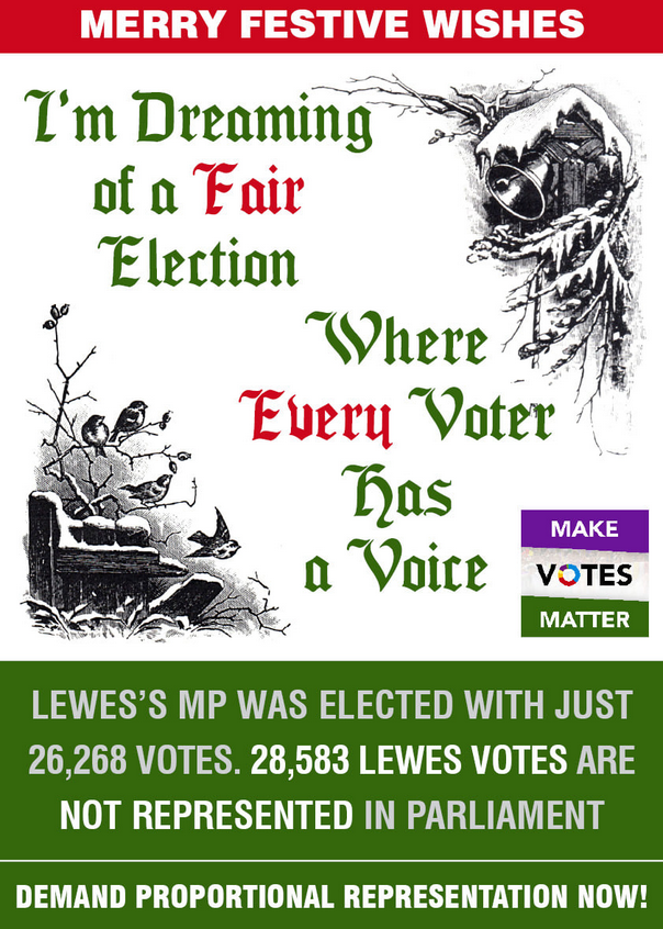 Christmas-themed graphic by Make Votes Matter: 'I'm dreaming of a fair election where every voter has a voice.' - Lewes's MP was elected with just 26,268 votes. 28,583 Lewes votes are not represented in parliament. Demand proportional representation now!