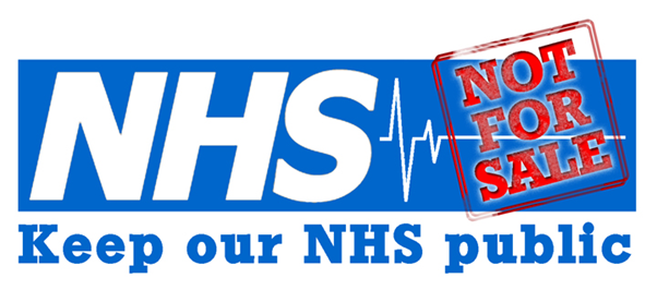 'Keep our NHS Public' logo: 'NHS - Not for Sale'.