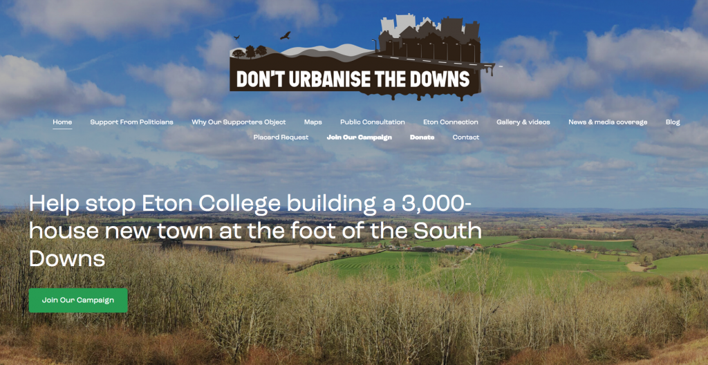 """Home page of the campaign group """"Don't Urbanise The Downs"""" which is fighting plans to build a new town of 3000 homes on unspoiled South Downs countryside that's owned by Eton College"""